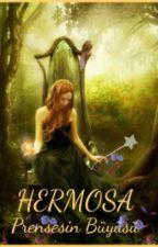 HERMOSA Prensesin Büyüsü by prensesinbuyusuu