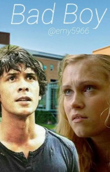 The 100  Bellarke : Bad boy