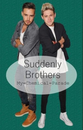 Suddenly Brothers ➳ Niam AU