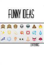 Funny Ideas by luvmykings