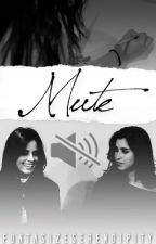 Mute ||Camren by FuntasizeSerendipity
