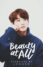 [1] Beauty at All   +jeon jungkook [re-write] by leggeo