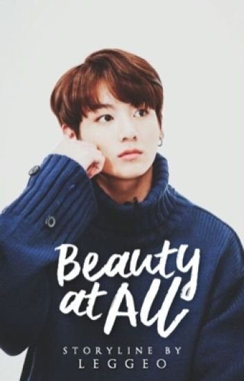 [1] Beauty at All | +jeon jungkook [re-write]