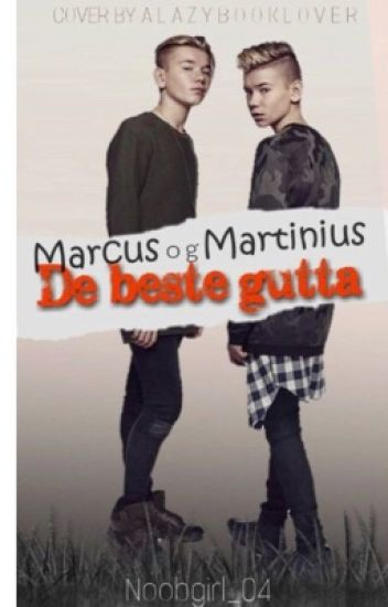 Marcus Og Martinus, de beste gutta.
