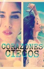 Corazones Ciegos (Camren) by LuJaureguiCabello