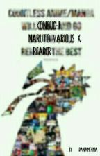 Kunouchi(Naruto Various x Reader) |The Story Is Being Edited| by acerbicoddball