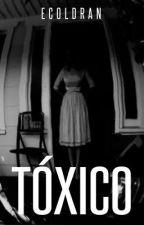 Tóxico by EColdran