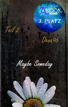 Maybe Someday - Part II || EtherealAward17 by Dena96