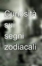Curiosità sui segni zodiacali by LAPATATA00