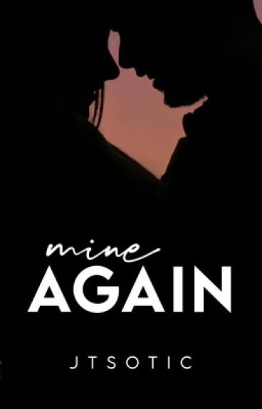 Mine Again [Completed] #Wattys2016
