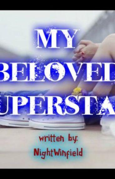 My Beloved Superstar [CH. 20 UPDATED] by NightWinfield
