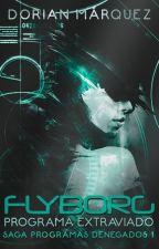 Flyborg: Programa Extraviado [En Edición] by DorianyuPanda