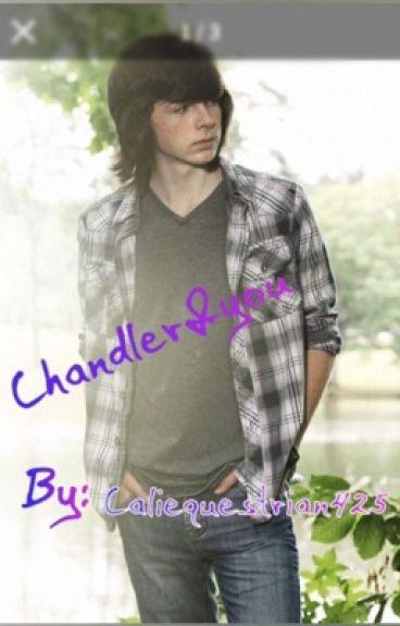 Chandler&You
