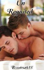 UN REQUITED (boyxboy) by Bcontesa618
