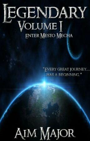 Legendary Volume 1 - Enter Mesto Mecha by AiMajor
