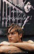 Il nostro amore impossibile 2. by xcallmepolenta