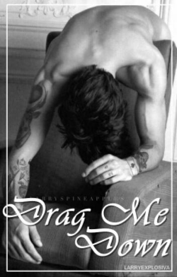Drag Me Down || Larry Stylinson