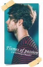 Flames of passion /Luke Hemmings/ - Befejezett by CatherineGerman97