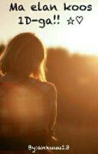 Ma elan koos 1Dga!! ♡☆ by anxuuu13