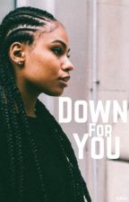Down For You  by kykilla