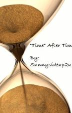 """""""Time"""" After Time by sunnysideup2u"""