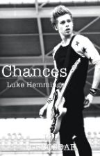Chances -Sequel to Jealous Yet- by 1D5SOSBAE
