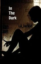 In The Dark (Discontinued) by Lil_Jackie