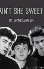 Ain't She Sweet? by MrsMcLennison