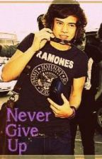 Never Give Up: Harry Styles/One Direction Fan Fiction by Its_PhenomeNiall
