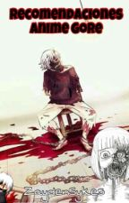 ¡Anime! (Gore, Terror, Misterio, Horror, Sobrenatural) by ZaydenSykes