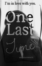 One Last Time [in revisione] by AnnalucreziaDB