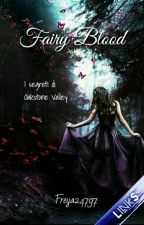 Fairy Blood I segreti di Oakstone Valley (#Wattys2015) by Freya24797