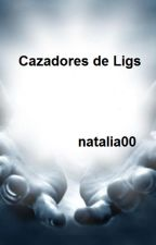 Cazadores de Ligs by natalia00
