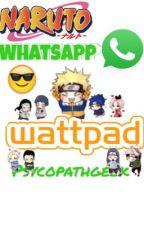 Naruto WhatsApp  by psycopathgeek