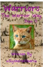 The Warrior Way (Book 3) by xSlytherinHeartx
