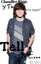 Tell Me ~Chandler Riggs Y Tu~ by Fer_riggs15