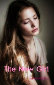 The New Girl (Completed) by Katyfanfics