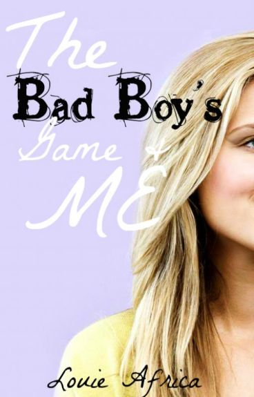 The Bad Boy's Game And Me