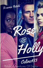 Retold Adventures Of Doctor Who: Rose And Holly(book 1) by celine453