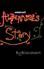 Warriors: Amberrose's Story by BIazeheart