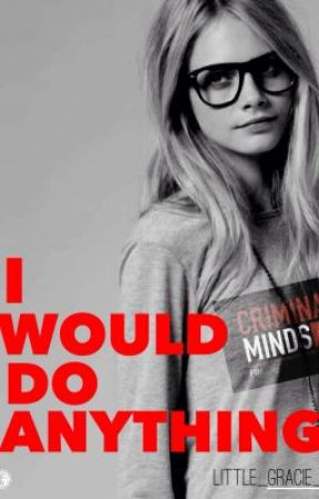 I would do anything !!( criminal minds fanfiction) - chapter