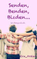 Senden, Benden, Bizden... by Ece_Arslan