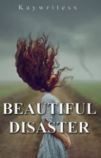 Beautiful Disaster by kaywritesx
