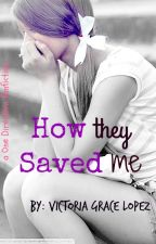 How They Saved Me ( A One Direction Fanfiction. Completed) by VictoriaGrace_