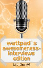 Wattpad's Awesomeness- Interviews: Summer Edition (Closed) by Lily_Grant93