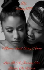 Mama Said Stay Away {August Alsina Love Story} by trinity1199