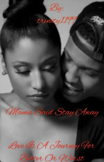 Mama Said Stay Away {August Alsina Love Story}