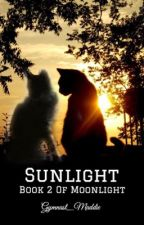 Sunlight •Book 2 of Moonlight• by Gymnast_Maddie
