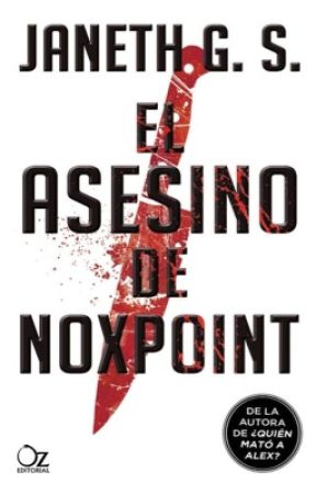 El asesino de Noxpoint [Ya en librerías] by JanethGS