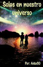 Solos en nuestro universo by AidaSO